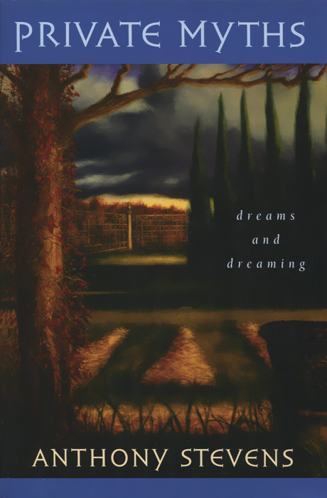 Private Myths: Dreams and Dreaming