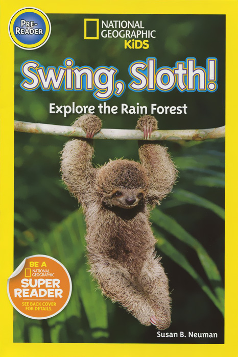 Swing Sloth!: Explore the Rain Forest swing sloth explore the rain forest