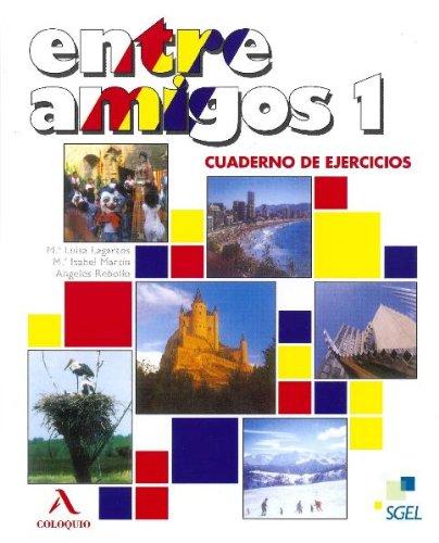 Entre Amigos 1: Cuaderno de Ejercicios: Curso de Espanol Para Extranjeros: Nivel elemental