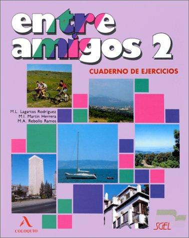 Entre Amigos 2 Cuaderno de ejercicios manana 3 cuaderno de ejercicios b1