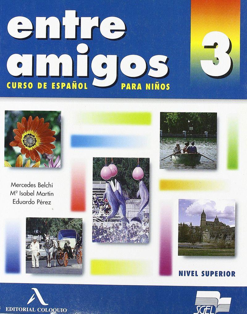 Entre Amigos 3 Libro del alumno #ост./не издается# bitacora 3 libro del alumno сd