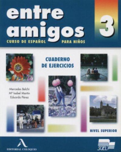Entre Amigos 3 Cuaderno de ejercicios manana 3 cuaderno de ejercicios b1