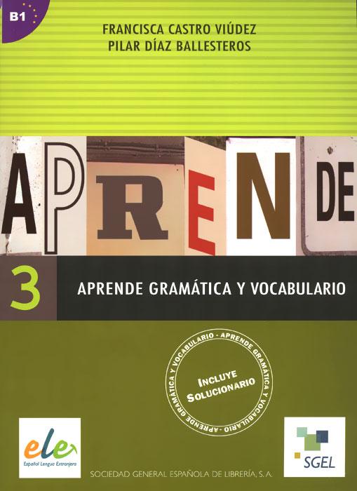 Aprende gramatica y vocabulario 3: B1 vocabulario elemental a1 a2 2cd