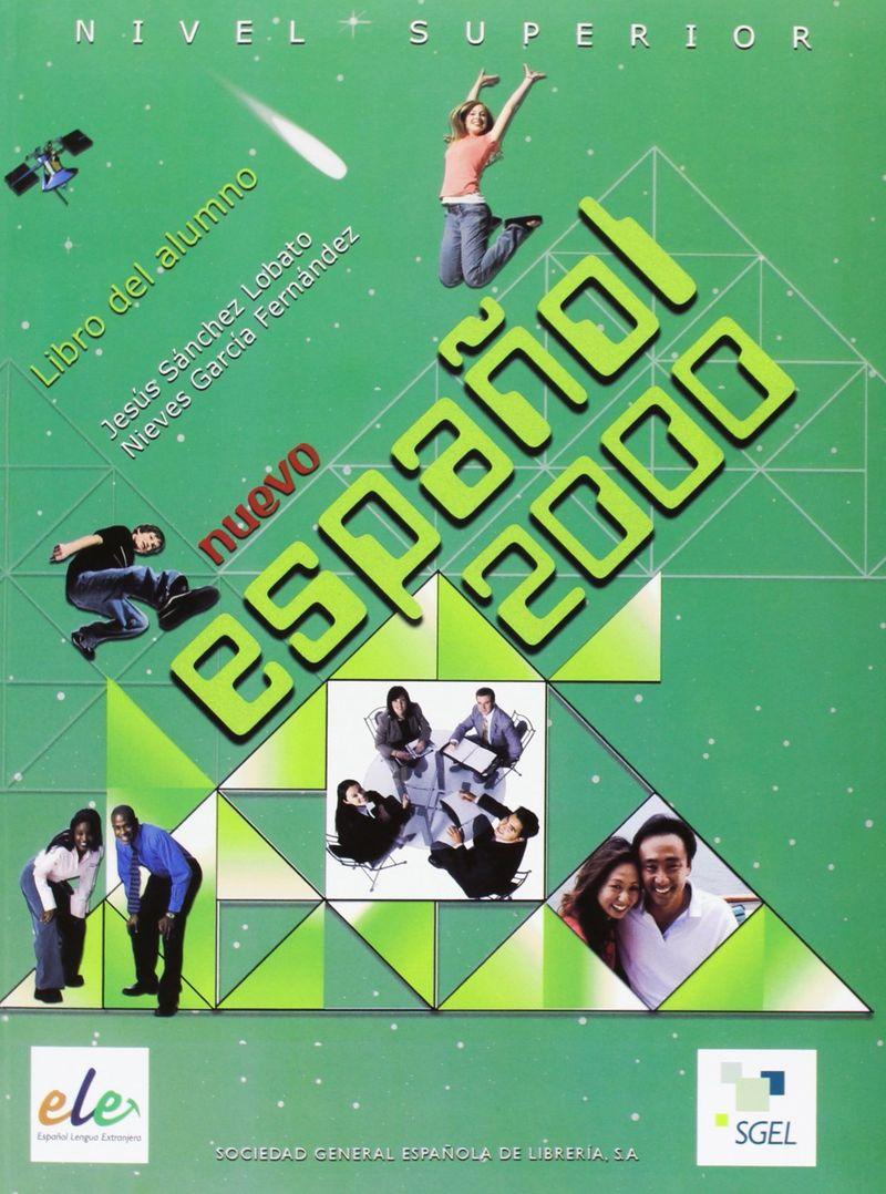 Nuevo Espanol: 2000 Superior Libro del alumno н а кондрашова espanol 7 libro del profesor испанский язык 7 класс книга для учителя
