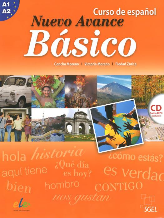 Nuevo Avance Basico: Curso de espanol: Nivel A1 A2 (+ CD)