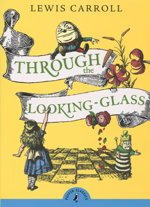 Through the Looking-Glass through the looking glass and what alice found there