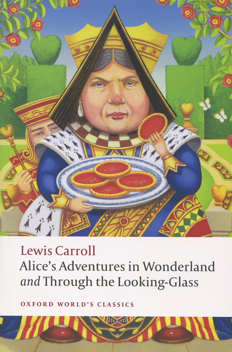 Alice's Adventures in Wonderland. Through the Looking-Glass through the looking glass and what alice found there