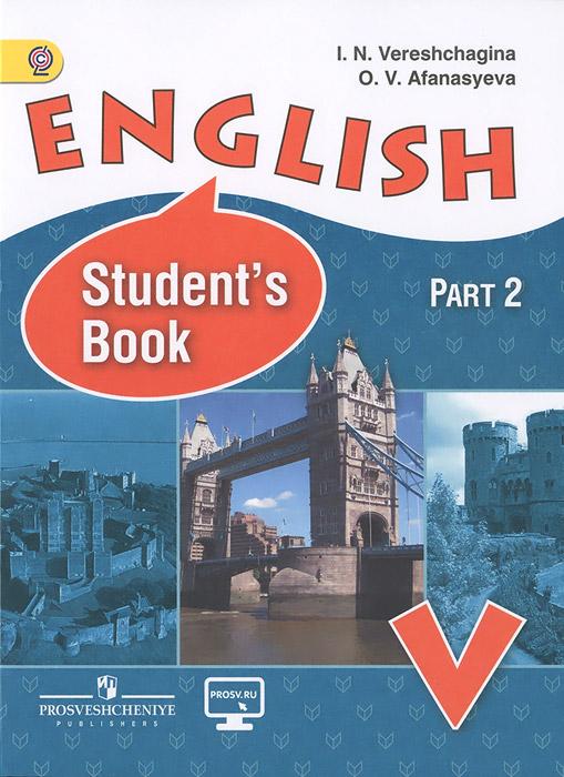 все цены на И. Н. Верещагина, О. В. Афанасьева English 5: Student's Book: Part 2 / Английский язык. 5 класс. Учебник. В 2 частях. Часть 2