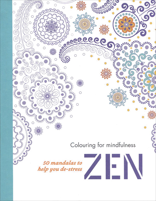 Zen: 50 Mandalas to Help You De-Stress: Coloring for Mindfulness coloring mandalas 2 for balance harmony and spiritual well being