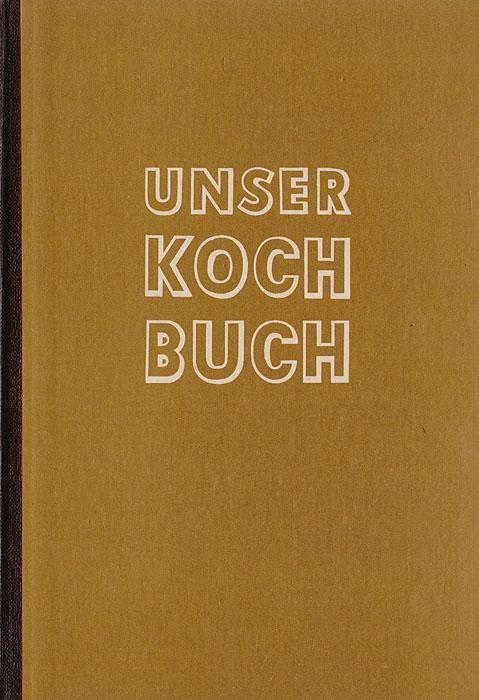 Unser Kochbuch юлия высоцкая вкусные заметки книга для записи рецептов
