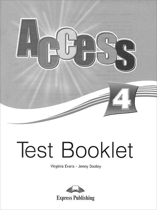 Virginia Evans, Jenny Dooley Access 4. Test Booklet enterprise 1 grammar book beginner грамматический справочник