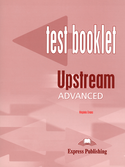 Virginia Evans Upstream Advanced C1: Test Booklet evans v dooley j enterprise plus grammar pre intermediate