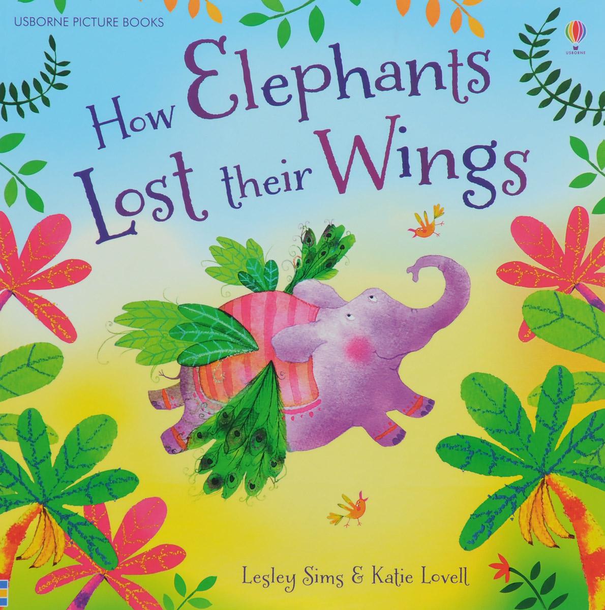 Купить How Elephants Lost Their Wings,