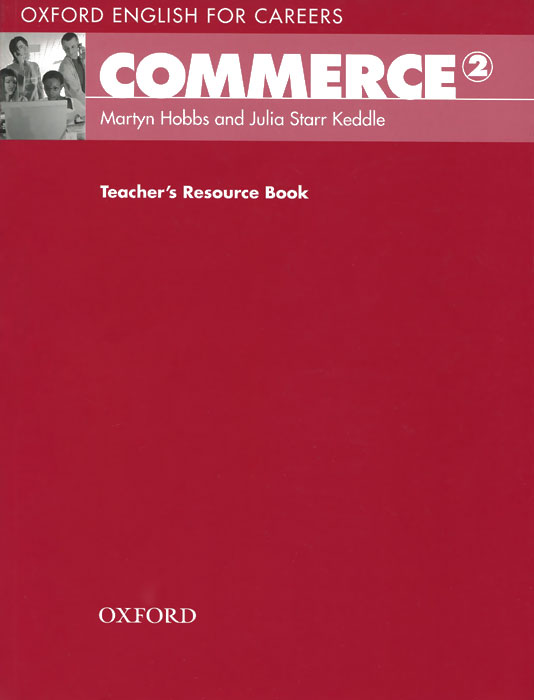 Oxford English for Careers: Commerce 2: Teacher's Resource Book lisa newman careers in communication