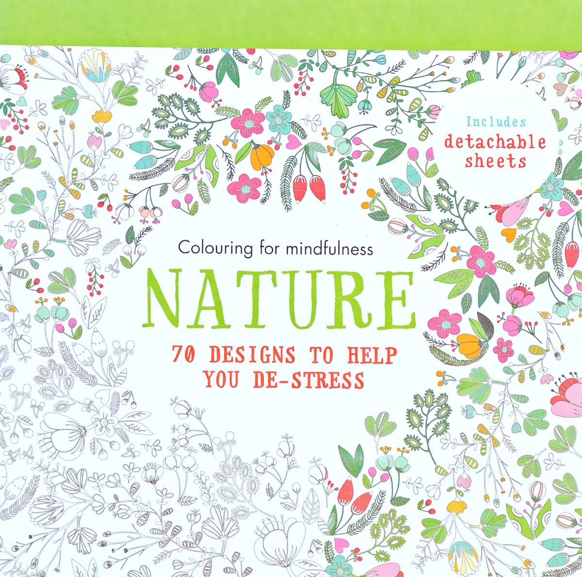 Nature: 70 Designs to Help You De-Stress: Colouring for Mindfulness su dorland exam stress no worries