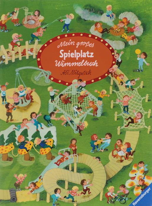 Mein grosses Spielplatz: Wimmelbuch mein liebstes wimmelbuch marchen
