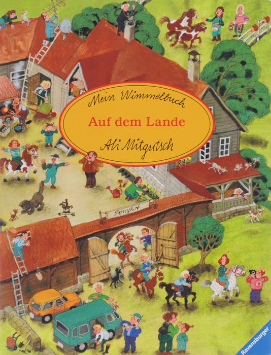 Mein Wimmelbuch: Auf dem Lande mein liebstes wimmelbuch marchen