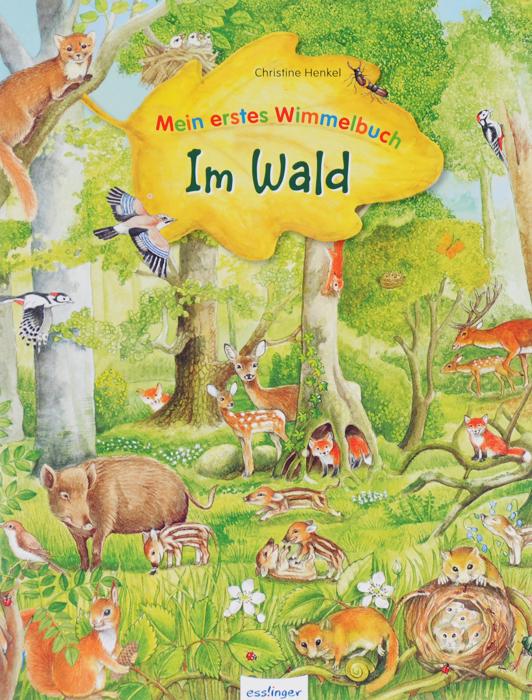 Mein erstes Wimmelbuch: Im Wald kleine