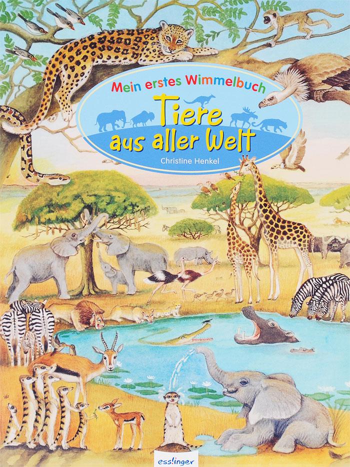 Mein erstes Wimmelbuch: Tiere aus aller Welt karl von tischer die kleinen schmetterlingsfreunde