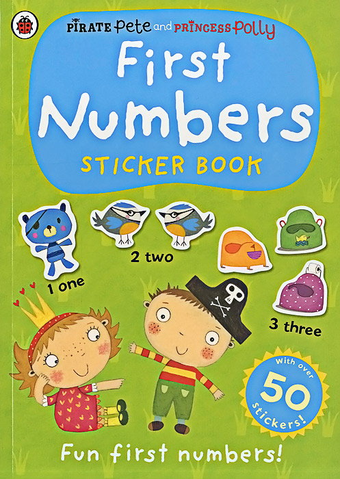 Купить Pirate Pete and Princess Polly: First Numbers: Sticker Book (+ 50 stickers)