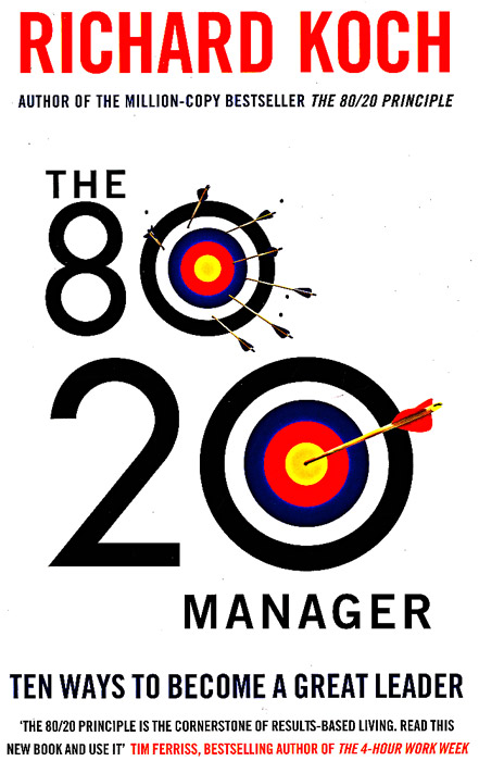 80/20 Manager: Ten Ways to Become a Great Leader number ten