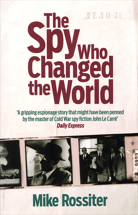 The Spy Who Changed the World стариков н в who set hitler against stalin