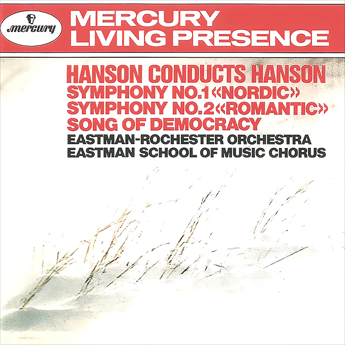 Eastman-Rochester Orchestra,Ховард Хэнсон,Eastman School Of Music Chorus Howard Conducts Hanson. Symphony No. 1 Nordic & 2 Romantic / Song Of Democracy diploma democracy