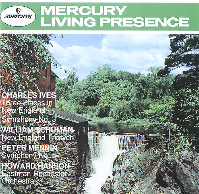 Ховард Хэнсон,Eastman-Rochester Orchestra Howard Hanson. Chales Ives: 3 Places In New England. Symphony No.3 / William Schuman. New England Triptych / Peter Mennin. Symphony No. 5 st ives stives 170g