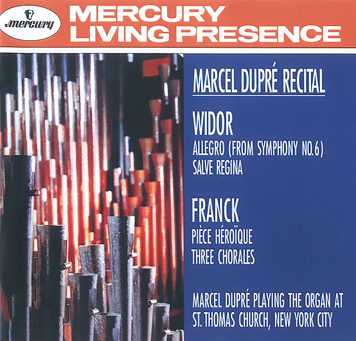 Марсель Дюпре Marcel Dupre. Widor. Allegro From Symphony No.6. Salve Regina / Franck. Piece Heroique. Three Chorales
