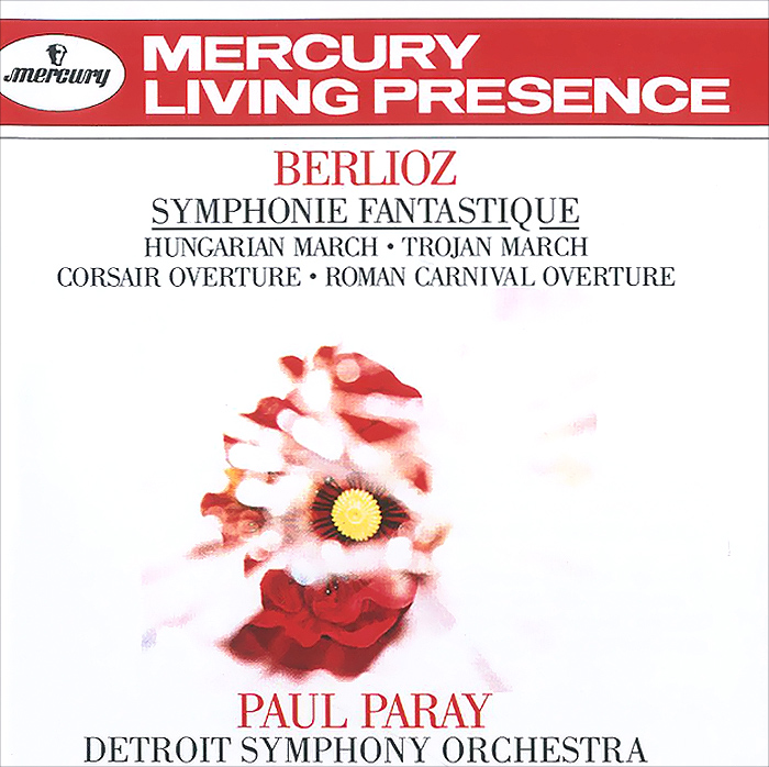 Паул Парей,Detroit Symphony Orchestra Paul Paray. Berlioz. Symphonie Fantastique / Hungarian March / Trojan March / The Corsair, Overture / The Roman Carnival, Overture symphonie fantastique
