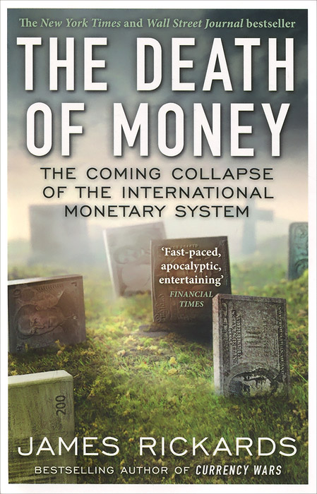 The Death of Money: The Coming Collapse of the International Monetary System the role of us dollar as the international reserve currency