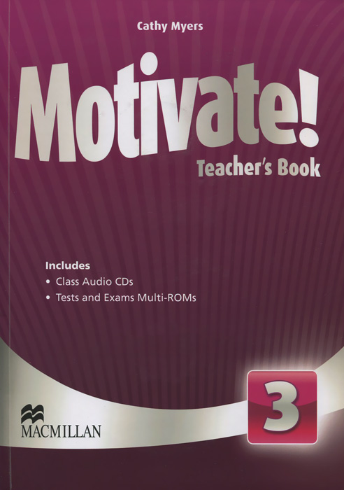 Motivate! Level 3: Teacher's Book (+ 4 CD-ROM) bowen m way ahead 4 pupils book cd rom pack