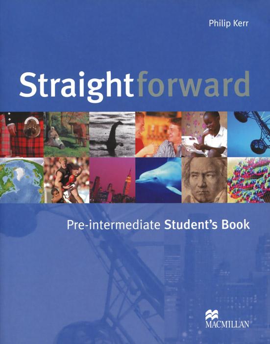 Straightforward: Pre-intermediate Student's Book: Level A2, B1 evans v dooley j enterprise plus grammar pre intermediate