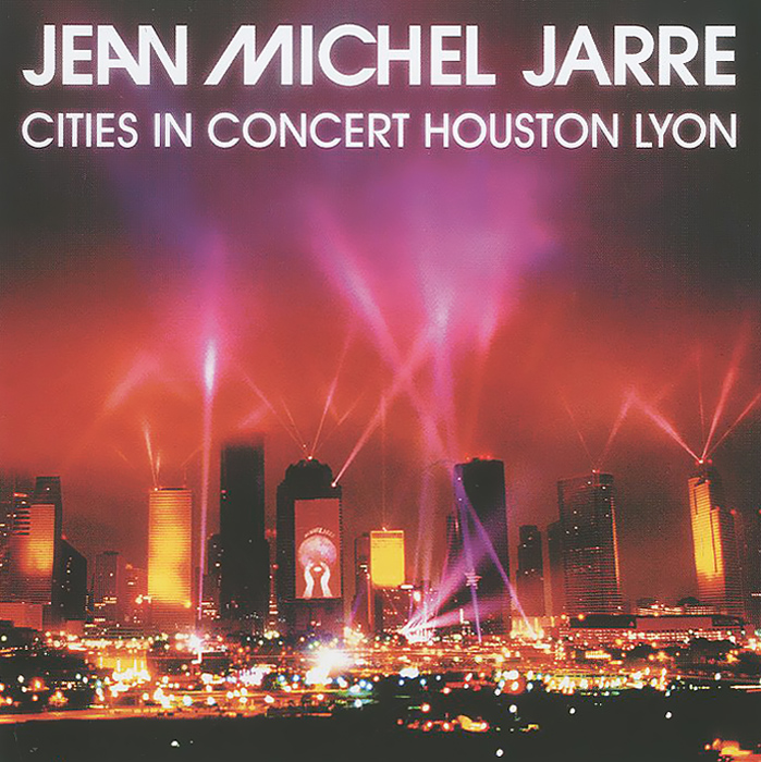 Jean Michel Jarre. Cities In Concert Houston Lyon