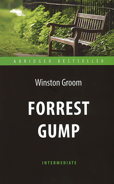 Winston Groom Forrest Gump: Level Intermediate / Форрест Гамп forrest gump ost