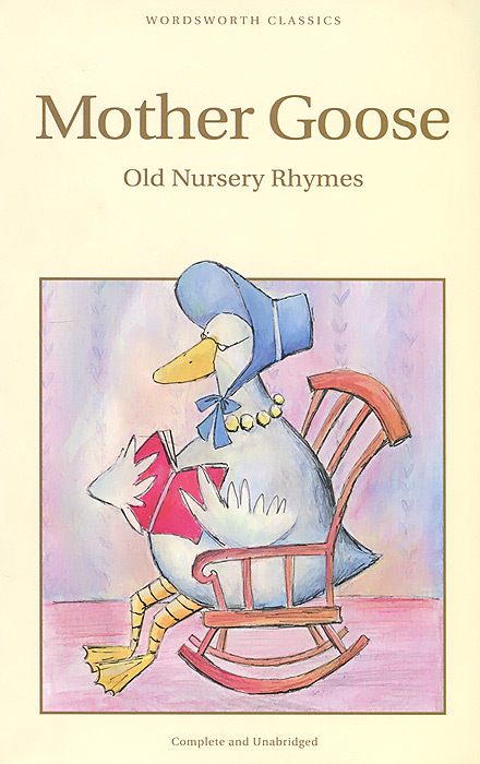 Mother Goose: Old Nursery Rhymes