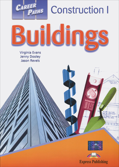 Virginia Evans, Jenny Dooley, Jason Revels Construction 1: Buildings: Student's Book pcg education thinkquiry toolkit 1 reading and vocabulary strategies for college and career readiness