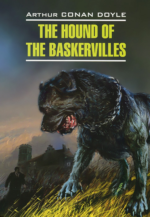Arthur Conan Doyle The Hound of the Baskervilles / Собака Баскервилей the hound of the baskervilles