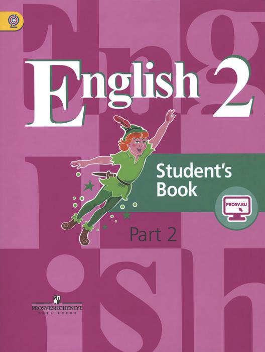 В. П. Кузовлев, Э. Ш. Перегудова, С. А. Пастухова English 2: Student's Book: Part 2 / Английский язык. 2 класс. Учебник. В 2 частях. Часть 2 кузовлев в лапа н костина и кузнецова е английский язык 3 класс учебник в 2 х частях комплект из 2 х книг isbn 9785090375627