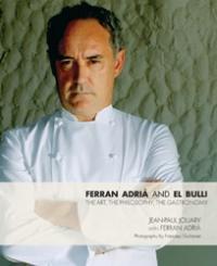 Ferran Adria and El Bulli: The Art, the Philosophy, the Gastronomy art creativity and art education