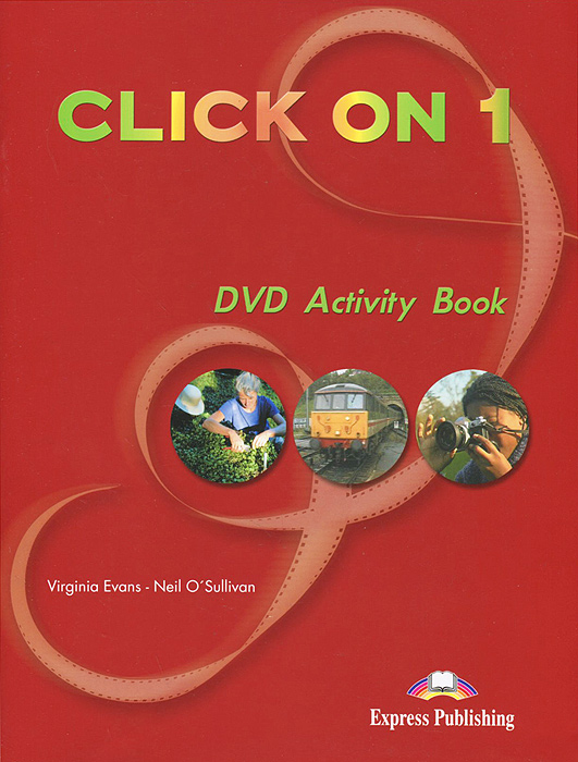 Virginia Evans, Neil O'Sullivan Click on 1: Video Activity Book english in mind 2 student s book