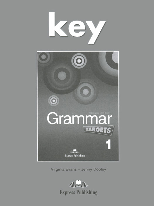 Virginia Evans, Jenny Dooley Grammar 1: Targets: Key jenny dooley virginia evans fairyland 3 vocabulary