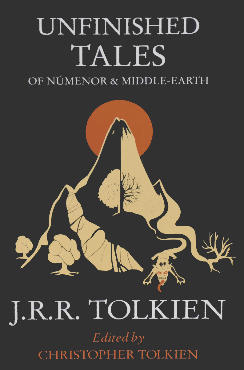 Unfinished Tales of Numenor & Middle-Earth the complete history of middle earth