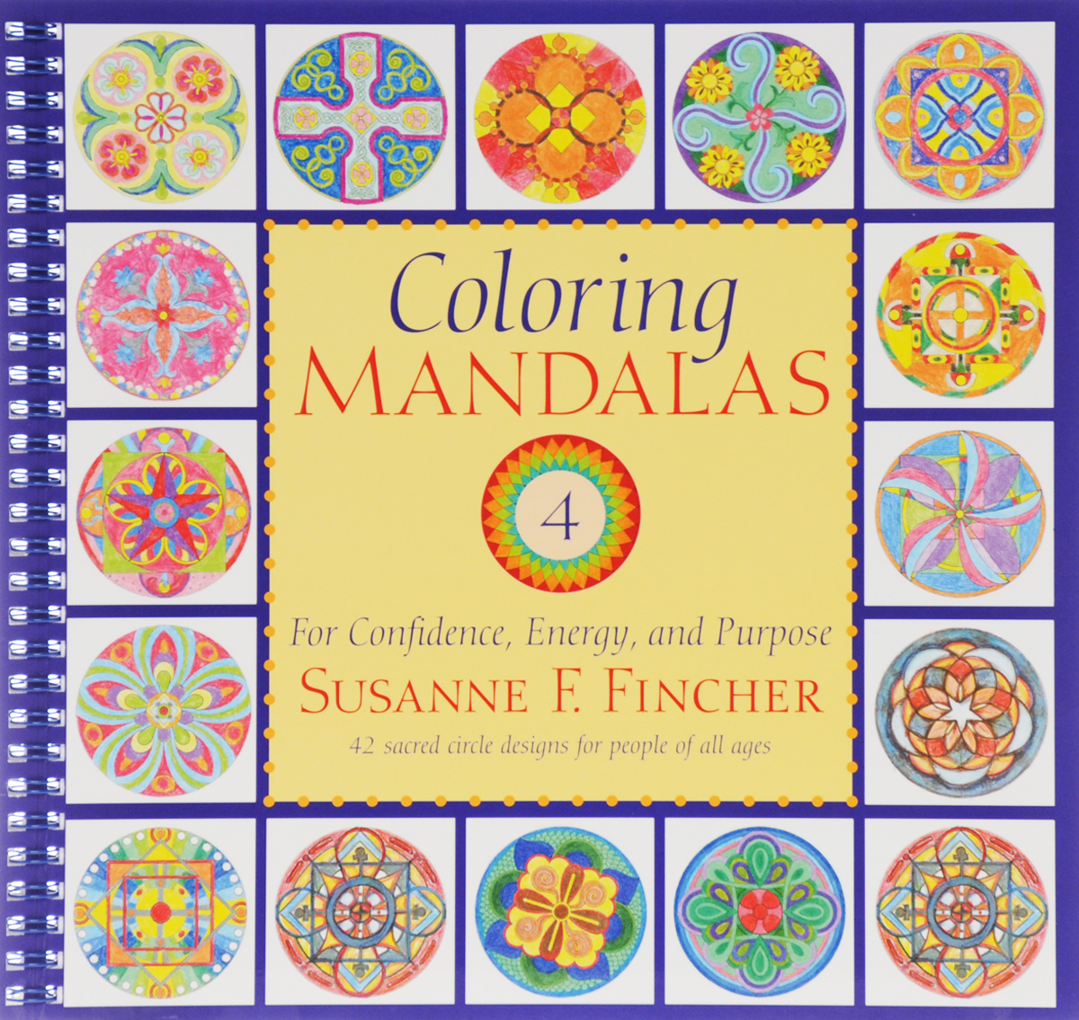 Coloring Mandalas 4: For Confidence, Energy, and Purpose coloring mandalas 2 for balance harmony and spiritual well being
