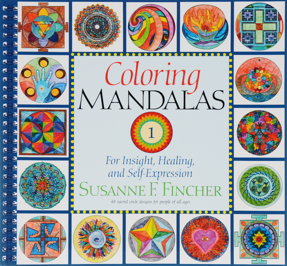 Coloring Mandalas 1: For Insight, Healing, and Self-Expression coloring mandalas 2 for balance harmony and spiritual well being