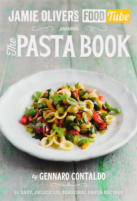 Jamie's Food Tube: The Pasta Book: 50 Easy, Delicious, Seasonal Pasta Recipes everyday italian 125 simple and delicious recipes