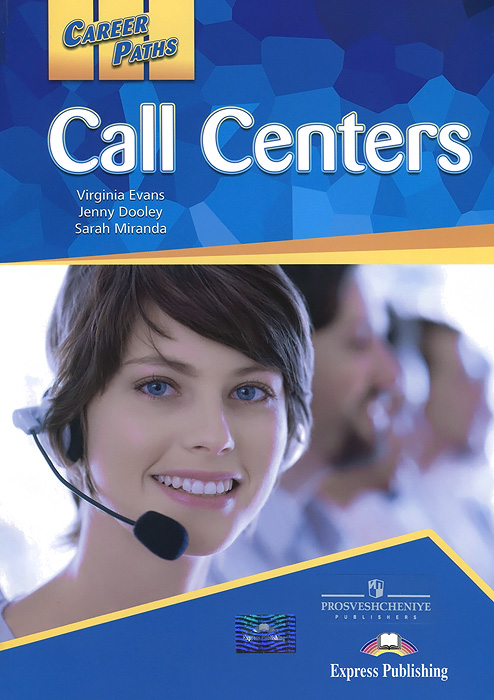 Virginia Evans, Jenny Dooley, Sarah Miranda Career Paths: Call Centers: Student's Book 1 evans v dooley j enterprise plus grammar pre intermediate
