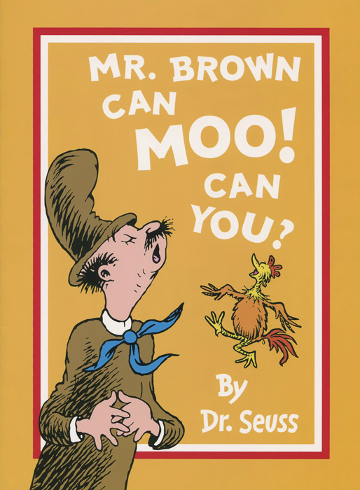 Mr. Brown Can Moo! Can You? a cat a hat and a piece of string