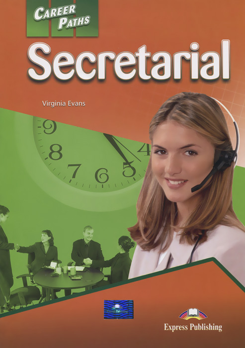 Verginia Evans Career Paths: Secretarial: Student's Book 1 е в макарова английский язык upgrade your english vocabulary prepositions and prepositional phrases
