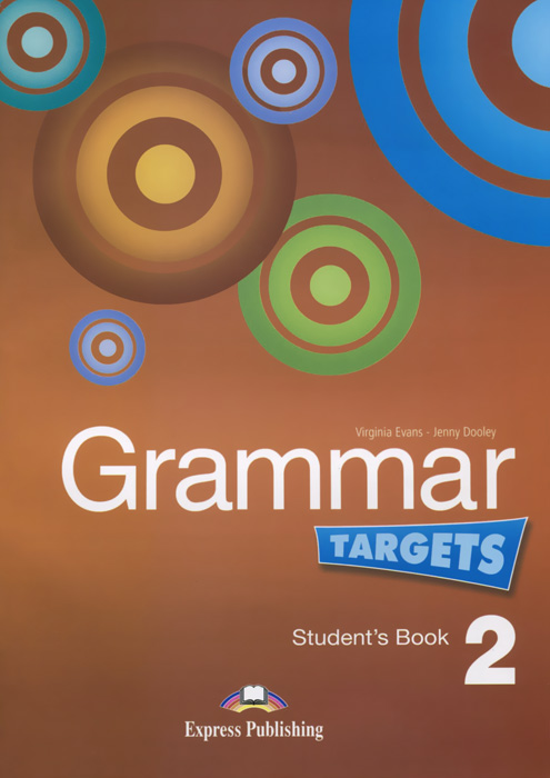 Virginia Evans, Jenny Dooley Grammar Targets 2: Student's Book jenny dooley virginia evans practice tests teacher s book